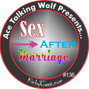 Episode #136 -  Ace TalkingWolf - Sex After Marriage