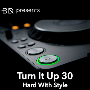 Turn It Up 30: Hard With Style
