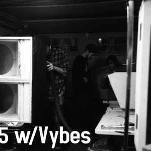 PODCAST 005 w/ Vybes