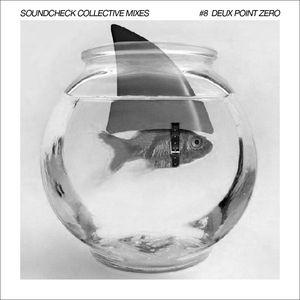 Soundcheck Collective Mixes #8 - Deux Point Zero