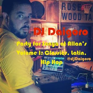 DJ Daigoro Party for Sonya at Allan's Volume I- Classics Latin and Hip Hop