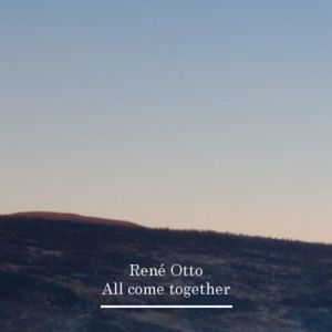 Rene Otto - All come together