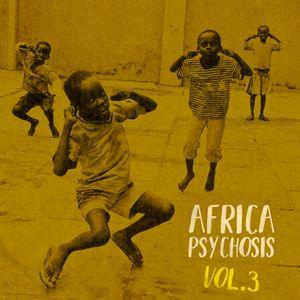 Africa Psychosis Vol.3