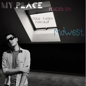 My Place Podcast 014: Mdwest