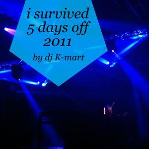 i survived 5 DAYS OFF