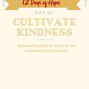 12 Days of Hope Podcast: Day 10 - Cultivate Kindness