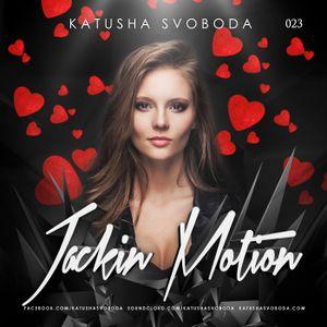 Music by Katusha Svoboda - Jackin Motion #023