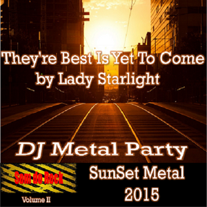 They're Best Is Yet To Come @ Som do Rock SunSet Metal dj Metal Party by Lady Starlight 2015