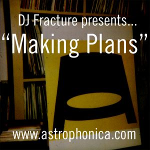 DJ Fracture Presents... 'Making Plans'