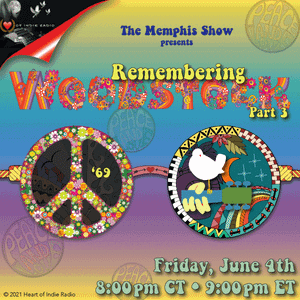 The Memphis Show: 6-4-2021 Remembering Woodstock '69 Pt 3 of 3