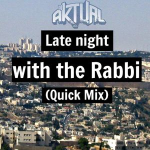 Late Night with The Rabbi (Quick Mix)