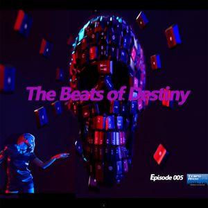 The Beats of Destiny 005