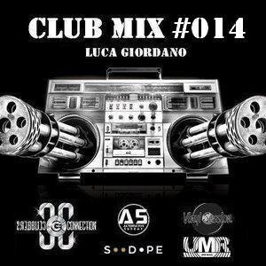 **CLUB MIX #014** - Luca Giordano
