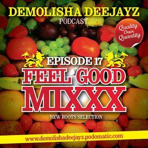 Demolisha Deejayz - Episode 17 - Feel Good Mixxx