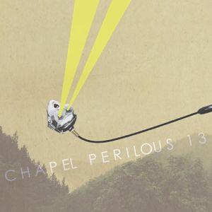 13th May 2017 - CHAPEL PERILOUS #13 - Live Mixed by TAICHI KAWAHIRA - at Secret Forest