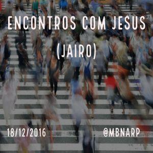 Encontros com Jesus ( Jairo)