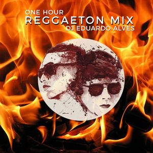 1 Hour of Reggaeton by DJ Eduardo Alves