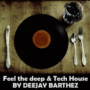 Feel the deep & Tech House