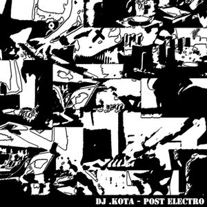 DJ .Kota - POST ELECTRO (Beware of Needles Highlights)