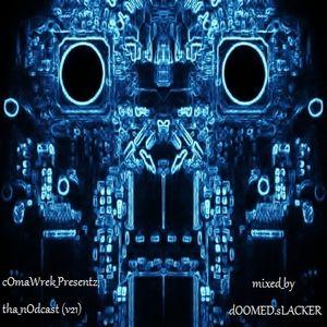 cOmaWrek_Presentz:tha_nOdcast (v21) mixed_by:DOOMedSLACKer :