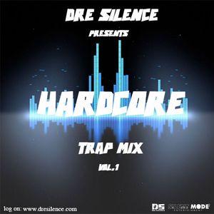 Hardcore Trap Mix Vol 1