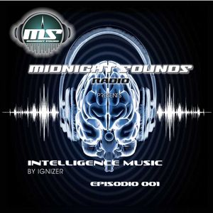 The MidNight Sounds Radio Pres. Intelligence Music Episodio 001 by Ignizer