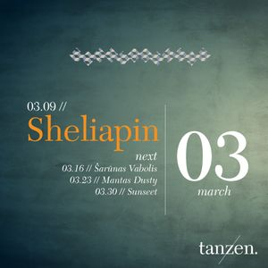 Tanzen. Guest Mix: Sheliapin (2012-03-09)