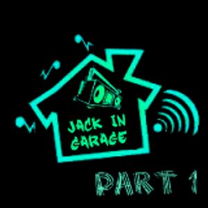 Jack In Garage (Recap) #1