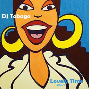 DJ TOBAGO presents Lovely Time Vol.1