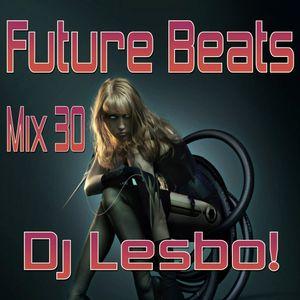 Future Beats Mix 30 - Dj Lesbo!