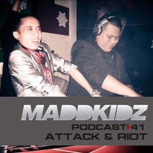 Maddkidz Podcast # 41 - Attack & Riot