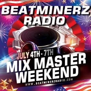 DJ A to the L - July 4th 2019 Mixmaster Weekend on Beatminerz Radio (Episode 107 - 07/04/19)