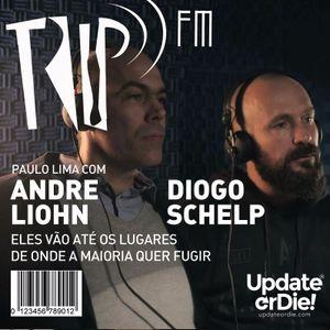 Trip FM com Andre Liohn e Diogo Schelp
