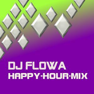 2012-05-19 DJ FloWa - Happy-Hour-Mix