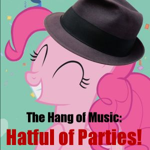 """The Hang of Music: Audiovised! #4 - Birthday Special, """"Hatful of Parties"""""""