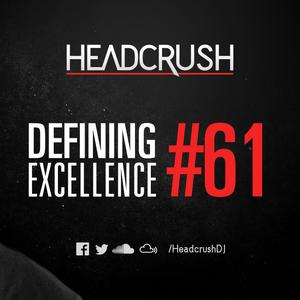 HEADCRUSH - Defining Excellence 61 [Radioshow]