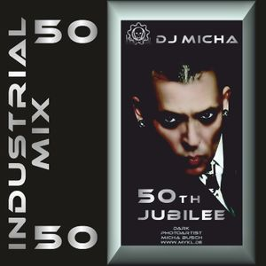 My 50th Industrial Mix. Congratulations Micha. Hahaha ...
