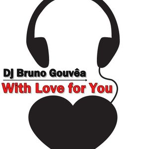 Dj Bruno Gouvea - With Love For You