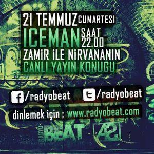 Zamir İle Nirvana Programı Konuğu ''ICEMAN'' Yayının Kaydı 21 Temmuz (www.radyobeat.com)