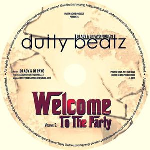 DUTTY BEATZ - WELCOME TO THE PARTY Vol.2