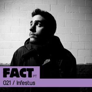 FACT PT Mix 021: Infestus