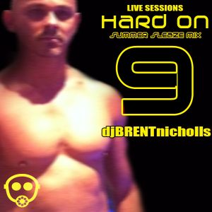 LIVE SESSIONS: HARD ON 9- SUMMER SLEAZE MIX