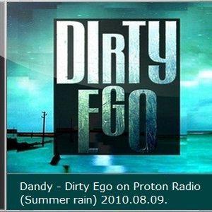 Dandy - Dirty Ego on Proton Radio (Summer rain) 2010.08.09.