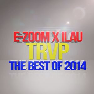 E-ZOOM x ILAU - TRAP the best of 2014