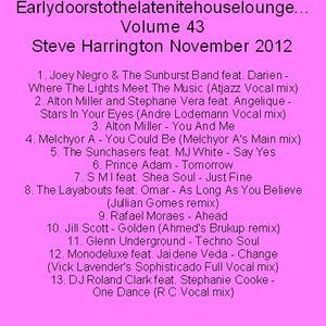 Earlydoorstothelatenitehouselounge... Volume 43 Steve Harrington November 2012