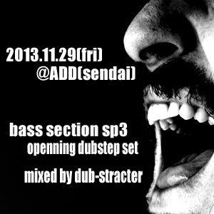 bass section sp3 openning dubstep set