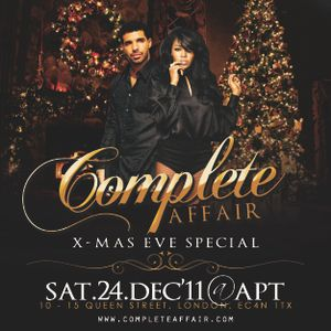 COMPLETE AFFAIR Sat 24th Dec (Xmas Eve) @ APT - EVERYONE FREE B4 11 text 07958141890 or BB:237A1ABE