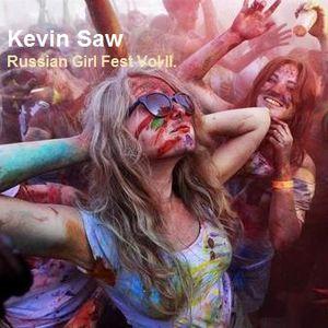 Kevin Saw - Russian Girl Fest Set Vol II 2015