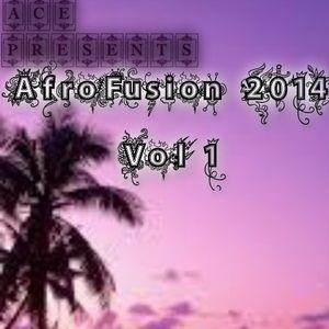 A.C.E Presents: AfroFusion 2014 Vol 1