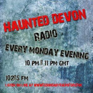 Haunted Devon Radio- Soundart 102.5 fm-Monday 9th July- Jason Higgs- new book Haunted Bodmin Moor